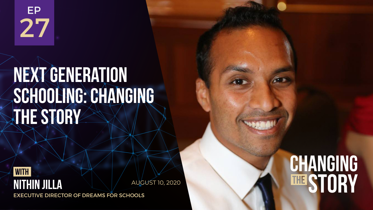 Next Generation Schooling: Changing the Story with Nithin Jilla, Founder of Dreams for Schools