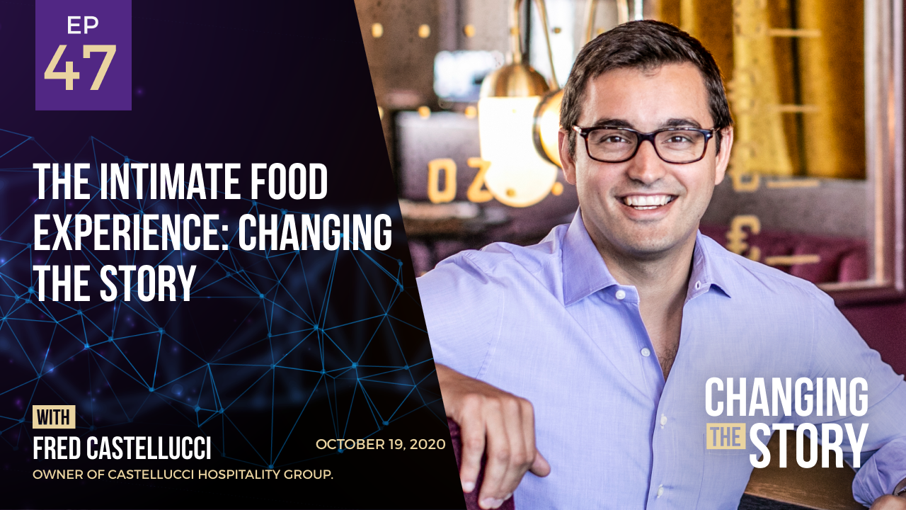 The Intimate Food Experience: Changing the Story with Fred Castellucci, Owner of Castellucci Hospitality Group