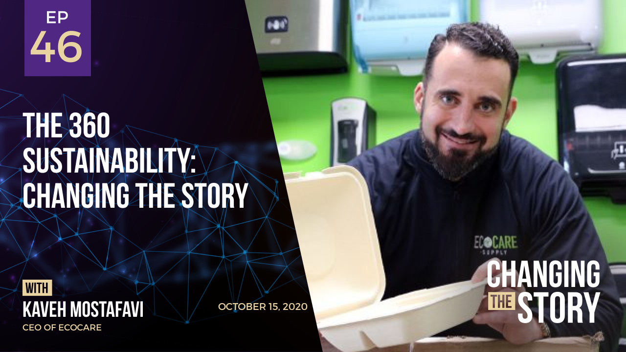 The 360 Sustainability: Changing the Story with Kaveh Mostafavi, CEO of EcoCare