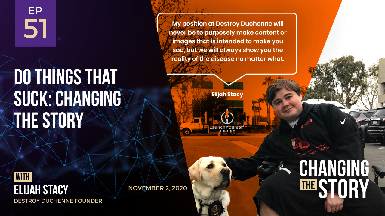 Do Things That Suck: Changing the Story with Elijah Stacy, Destroy Duchenne Founder