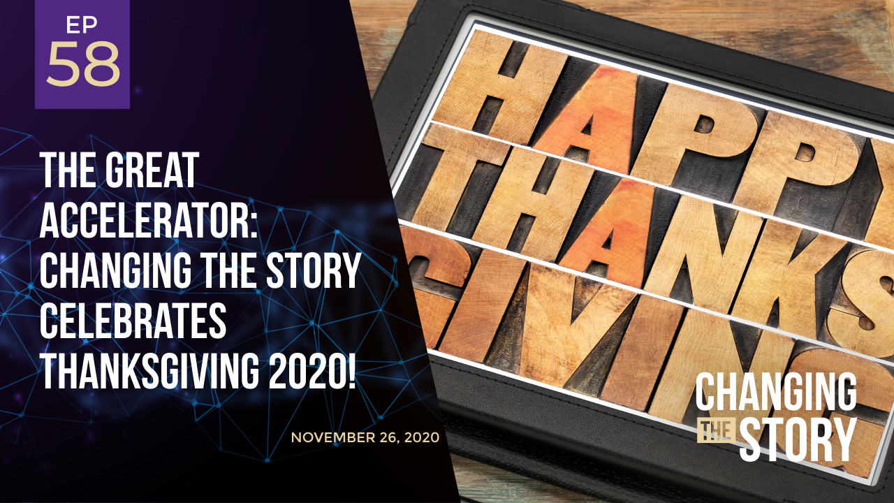The Great Accelerator: Changing the Story celebrates Thanksgiving 2020!