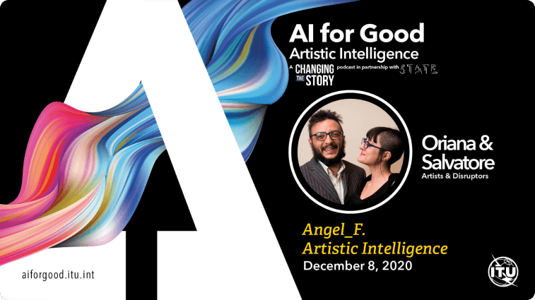 Angel_F. Artistic Intelligence with Oriana & Salvatore, Artists & Disruptors